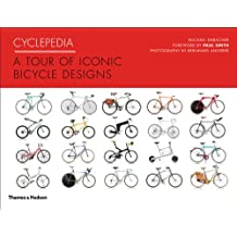 Cyclepedia: A Tour of Iconic Bicycle Design: A Tour of Iconic Bicycle Designs