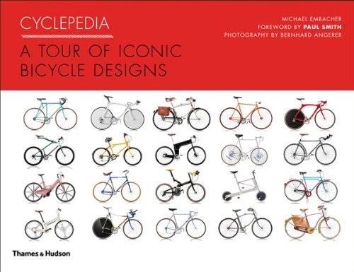 Cyclepedia: A Tour of Iconic Bicycle Designs por Michael Embacher