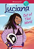 Luciana: Out of This World (Girl of the Year, Band 3)