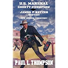 U.S. Marshal Shorty Thompson: James P. Ritzer: Dentist - New Mexico, Territory - Tales of the Old West Book 30 (English Edition)