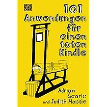 101 Anwendungen für einen toten Kindle (German Edition)