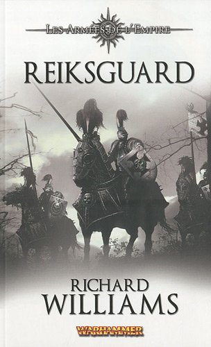 Les armées de l'empire, Tome 1 : Reiksguard par Richard Williams