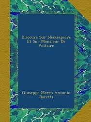 Discours Sur Shakespeare Et Sur Monsieur De Voltaire