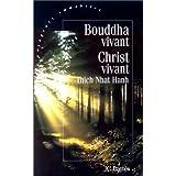 BOUDDHA VIVANT CHRIST VIVANT by THICH NHAT HANH (January 19,1996)