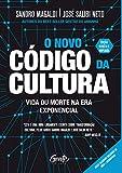 O novo código da cultura: Vida ou morte na era exponencial (Portuguese Edition)