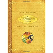 Midsummer: Rituals, Recipes and Lore for Litha (Llewellyn's Sabbat Essentials)