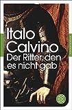 Der Ritter, den es nicht gab: Roman (Fischer Klassik)