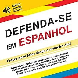 Defenda Se Em Espanhol Frases Para Falar Desde O Primeiro