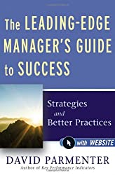 The Leading-Edge Manager's Guide to Success: Strategies and Better Practices. with Website
