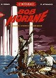 Bob Morane l'Intégrale, tome 22 - Les tours de cristal, Le collier de Çiva, La galère engloutie