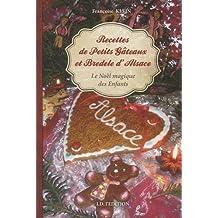 Recettes de petits gâteaux et bredele d'Alsace : Le Noël magique des enfants