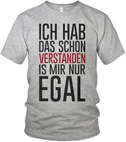 Ich hab das Schon verstanden ist Mir nur egal - Spruch Statement - Herren T-Shirt und Männer Tshirt, Farbe:Grau, Größe:M