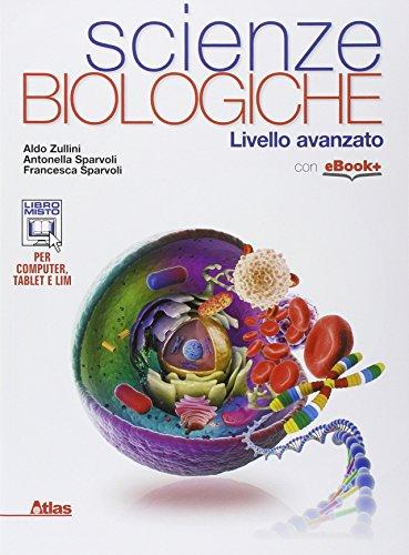 Scienze biologiche. Livello avanzato. Per i Licei e gli Ist. magistrali. Con e-book. Con espansione online