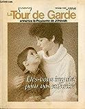 Telecharger Livres LA TOUR DE GARDE ANNONCE LE ROYAUME DE JEHOVAH VOL 108 N 4 DU 15 FEVRIER 1987 ETES VOUS INQUIET POUR VOS ENFANTS (PDF,EPUB,MOBI) gratuits en Francaise