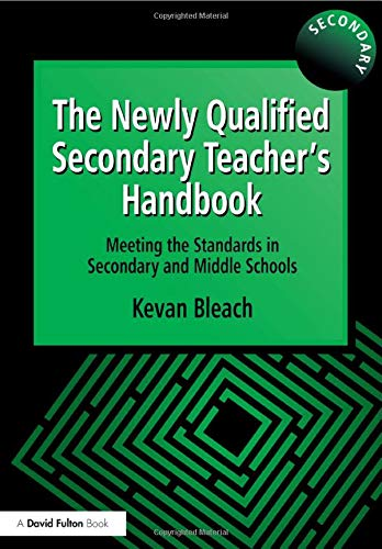 The Newly Qualified Secondary Teacher's Handbook: Meeting the Standards in Secondary and Middle Schools (Bleach-profile)