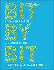 Bit by Bit – Social Research in the Digital Age
