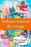 Enfants journal de voyage: Mon voyage en Algérie