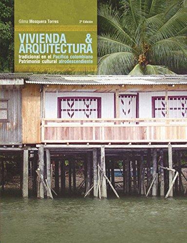 Vivienda y arquitectura tradicional en el Pacífico colombiano (Libros de investigación nº 1)
