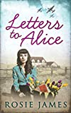 Letters To Alice (The Land Girls of Home Farm) by Rosie James