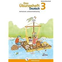 Das Übungsheft Deutsch 3: Rechtschreib- und Grammatiktraining, Klasse 3