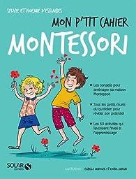 Mon p'tit cahier Montessori par Noémie D` Esclaibes