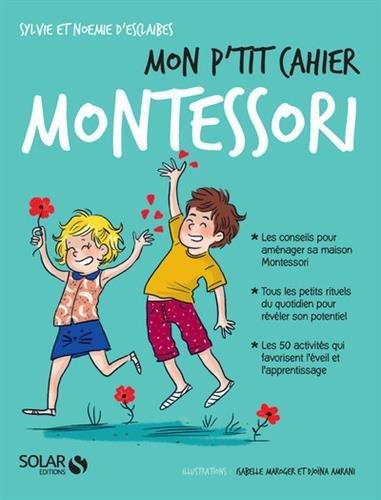 Mon p'tit cahier Montessori par Noémie d' ESCLAIBES
