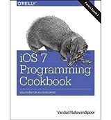 [(IOS 7 Programming Cookbook)] [ By (author) Vandad Nahavandipoor ] [November, 2013]
