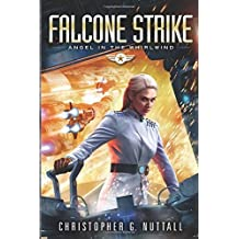 Falcone Strike (Angel in the Whirlwind) by Christopher Nuttall (2016-01-19)