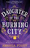 Daughter of the Burning City: Reality is in the Eye of the Beholder…