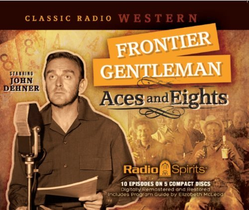 frontier-gentleman-aces-and-eights-old-time-radio-by-original-radio-broadcasts-2013-03-04