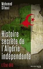 Histoire secrète de l'Algérie indépendante - L'Etat-DRS de Mohamed Sifaoui