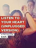 Listen To Your Heart (Unplugged Version) im Stil von