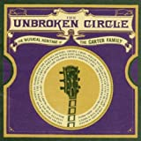 The Unbroken Circle - The Musical Heritage Of The Carter Family