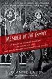 Member of the Family: My Story of Charles Manson, Life Inside His Cult, and the Darkness That Ended the Sixties (English Edition)