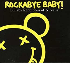 Rockabye Baby Lullaby Renditions Of Nirvana Amazon Co Uk