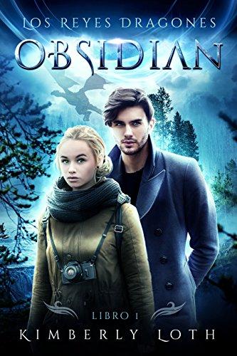 Obsidiana: Spanish Edition (Los Reyes Dragones nº 1) por Kimberly Loth