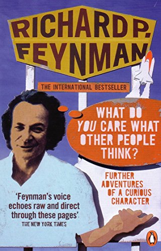 'What Do You Care What Other People Think?': Further Adventures of a Curious Character por Richard P Feynman