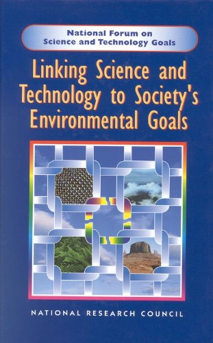 Linking Science and Technology to Society's Environmental Goals PDF Books