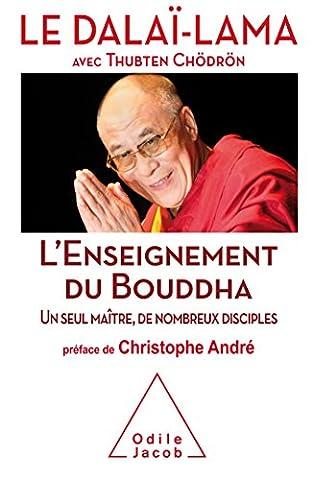 Henepola Gunaratana - L'Enseignement du Bouddha: Un seul maître, de