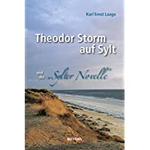 """Theodor Storm auf Sylt und seine """"Sylter Novelle"""""""