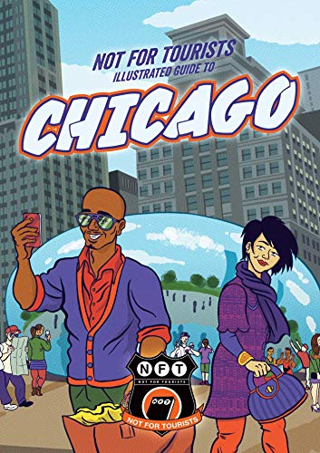 Not For Tourists Illustrated Guide to Chicago (Not for Tourists Guide to Chicago) (English Edition)
