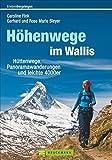 Höhenwege im Wallis: Hüttenwege, Panoramawanderungen und leichte 4000er