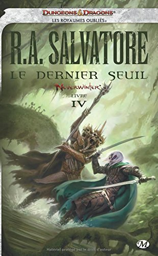 Neverwinter, Tome 4 : Le dernier seuil par R-A Salvatore