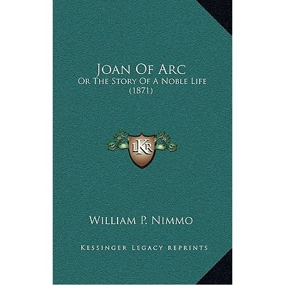 Joan of Arc: Or the Story of a Noble Life (1871) (Hardback) - Common