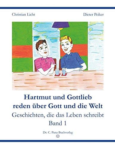 hartmut-und-gottlieb-reden-uber-gott-und-die-welt-geschichten-die-das-leben-schreibt-band-1