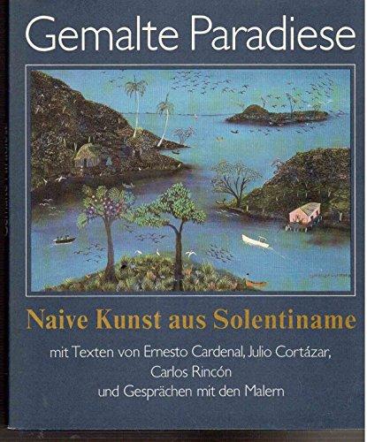 gemalte-paradiese-naive-kunst-aus-solentiname-mit-texten-von-ernesto-cardenal-julio-cortazar-carlos-
