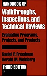 Handbook of Walkthroughs, Inspections, and Technical Reviews: Evaluating Programs, Projects, and Products 3 Sub edition by Freedman, Daniel P., Weinberg, Gerald M. (1990) Hardcover