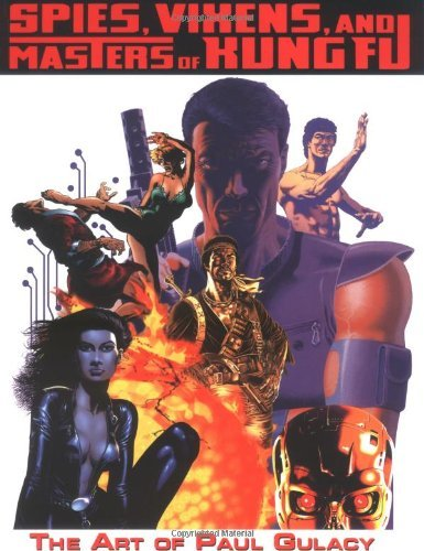 Spies, Vixens and Masters of Kung Fu: The Art of Paul Gulacy by David Spurlock (1-Jun-2005) Paperback