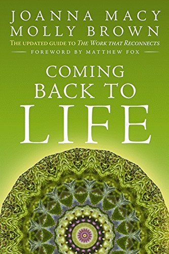 Coming Back to Life: The Updated Guide to the Work that Reconnects by Joanna Macy Molly Young Brown(2014-11-11)