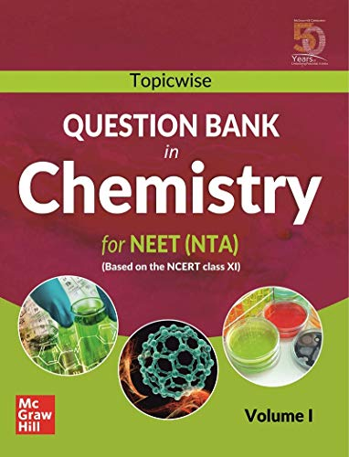 Topicwise Question Bank in Chemistry for NEET (NTA) Examination - Based on NCERT Class XI, Volume I: Vol. 1